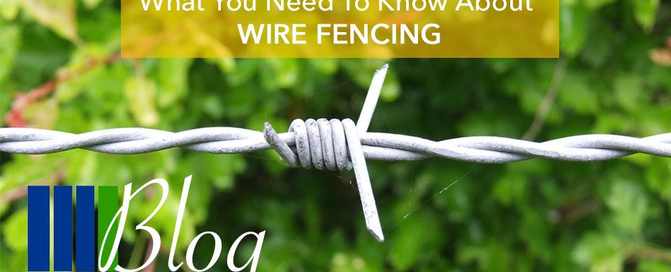 What You need To Know About Wire Fencing