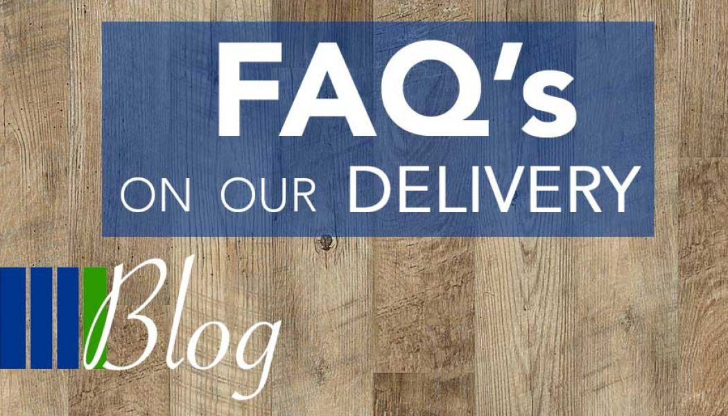 FAQ's on our Delivery