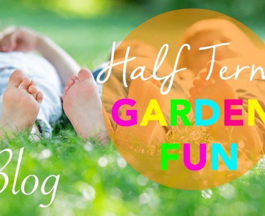 Half Term Garden Fun