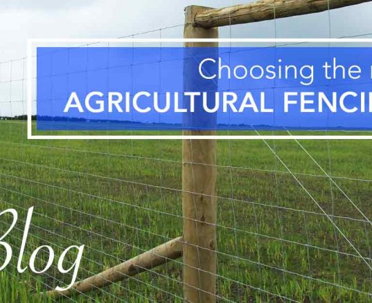 Choosing the right Agricultural Fencing?