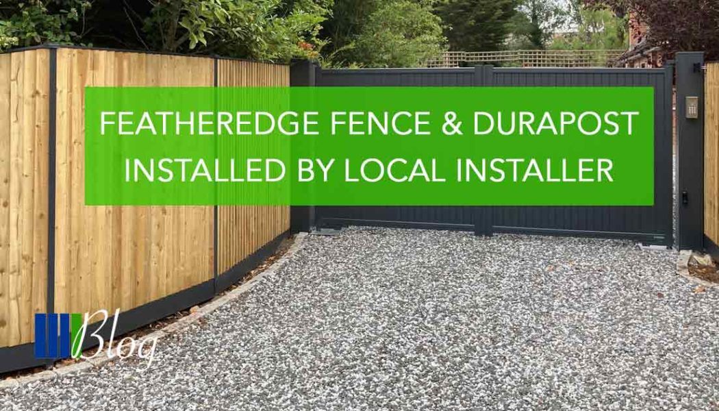 Featheredge Fence & DuraPost Installed By Local Installer