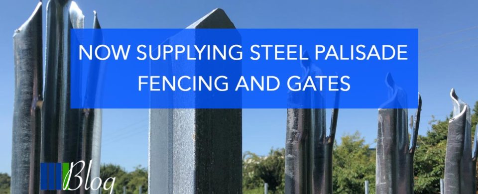 Now Supplying Steel Palisade & Gates