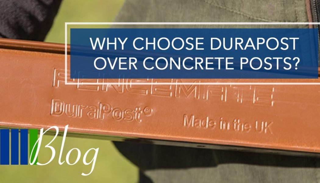 Why choose DuraPost over Concrete Posts?