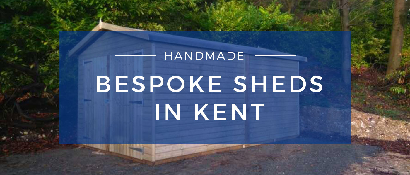 Bespoke Sheds in Kent